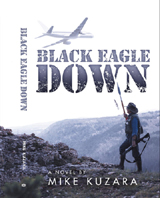 """Black Eagle Down"", a novel by Mike Kuzara.  Click here for details and order options."